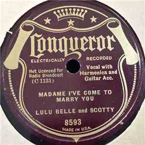 Lulu Belle And Scotty / Lulu Belle - Madame I've Come To Marry You / The Farmer's Daughter download
